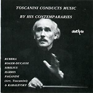 Toscanini Conducts Music By His Contemporaries