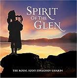 echange, troc The Royal Scots Dragoon Guards, Steve Balsamo - Spirit Of The Glen