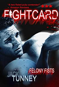 (FREE on 6/6) Felony Fists by Jack Tunney - http://eBooksHabit.com