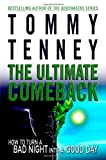The Ultimate Comeback: How to Turn a Bad Night Into a Good Day (0446578320) by Tenney, Tommy