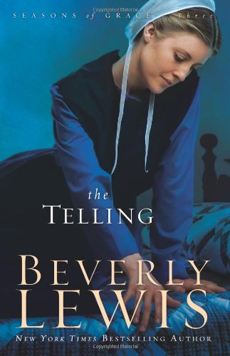 The Telling (Seasons of Grace, Book 3), Beverly Lewis