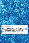 Paediatrics, Psychiatry and Psychoana...