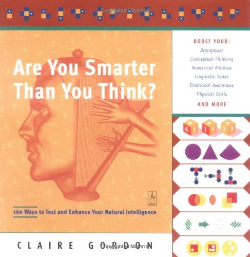 Are You Smarter Than You Think?: 160 Ways to Test and Enhance Your Natural Intelligence (Compass)
