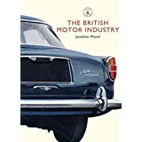 """The British Motor Industry (Shire Library)von """"Jonathan Wood"""""""