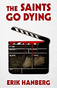 The Saints Go Dying by Erik Hanberg ebook deal