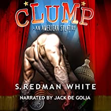 Clump: An American Splatire (       UNABRIDGED) by S. Redman White Narrated by Jack de Golia