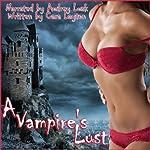 A Vampire's Lust: Paranormal Vampire Erotica | Cara Layton
