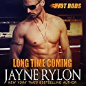 Long Time Coming: Hot Rods Book 8 Audiobook by Jayne Rylon Narrated by Gregory Salinas