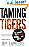 Taming Tigers: Do things you never th...