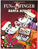 Fun with 5 Finger Santa Songs (0769215580) by Schultz, Robert