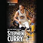 On the Court with...Stephen Curry | Matt Christopher