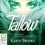 Tallow: The Curse of the Bond Riders, Book 1 (       UNABRIDGED) by Karen Brooks Narrated by Eloise Oxer
