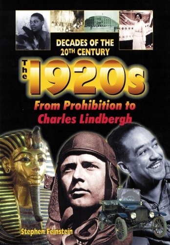 The 1920s from Prohibition to Charles Lindbergh (Decades of the 20th Century)