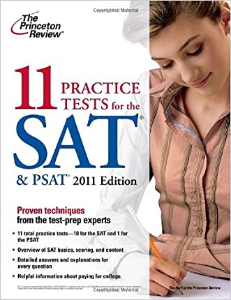 11 Practice Tests for the SAT & PSAT, 2011 Edition (College Test Preparation)