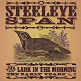 Steeleye Span Lark in the Morning by Steeleye Span (2003) Audio CD