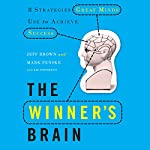 The Winner's Brain: 8 Strategies Great Minds Use to Achieve Success | Jeff Brown,Mark Fenske,Liz Neporent