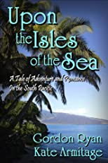 Upon The Isles of The Sea: The Nephite Chronicles