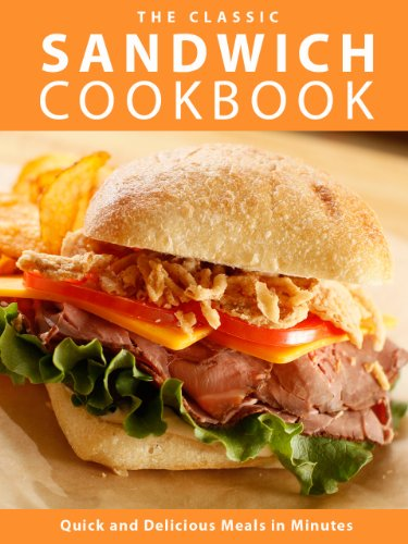 Free Kindle Book : The Classic Sandwich Cookbook: Quick and Delicious Meals in Minutes