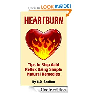 Acid Reflux (Heartburn: Tips to Stop Acid Reflux Using Simple Natural ...