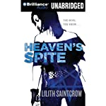Heaven's Spite (       UNABRIDGED) by Lilith Saintcrow Narrated by Joyce Bean
