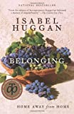 Isabel Huggan Belonging: Home Away from Home
