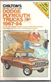 Chilton's repair & tune-up guide, Dodge, Plymouth trucks, 1967-84: All U.S. and Canadian models of 2 and 4-wheel drive pick-ups, Ramcharger and Trail Duster including diesel engines