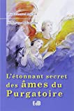 L'étonnant secret des âmes du purgatoire. Entretien avec Maria Simma.