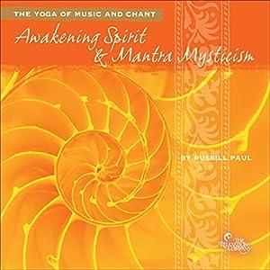 Awakening Spirit & Mantra Mysticism Performance