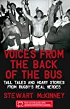 Stewart McKinney Voices from the Back of the Bus: Tall Tales and Hoary Stories from Rugby's Real Heroes
