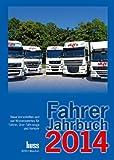 Fahrer-Jahrbuch 2014: Neue Vorschriften und viel Wissenswertes für Fahrer, über Fahrzeuge und Verkehr