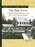 img - for The Erie Canal: A Primary Source History of the Canal That Changed America (Primary Sources in American History) book / textbook / text book