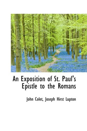An Exposition of St. Paul's Epistle to the Romans