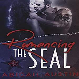 Romancing the SEAL: The Complete Box Set Audiobook
