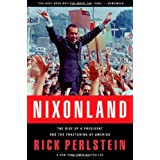 Nixonland: America's Second Civil War and the Divisive Legacy of Richard Nixon, 1965-1972by Rick Perlstein