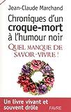 echange, troc Jean-Claude Marchand - Chroniques d'un croque-mort à l'humour noir : Quel manque de savoir-vivre !