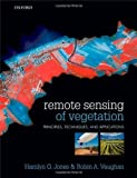 img - for Remote Sensing of Vegetation: Principles, Techniques, and Applications 1st (first) Edition by Jones, Hamlyn G, Vaughan, Robin A published by Oxford University Press, USA (2010) book / textbook / text book