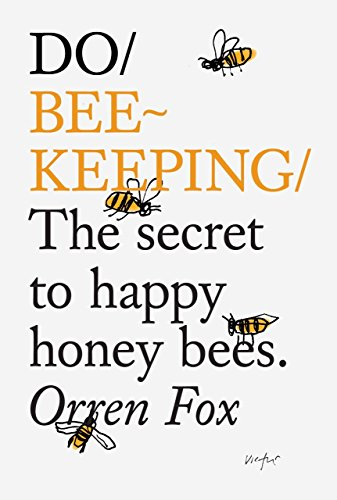Do Beekeeping: The Secret to Happy Honey Bees (Do Books) PDF