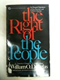 The Right of the People: An Eloquent Expression of Our Personal and Political Liberties (0515027839) by William O. Douglas