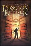 Dragon Keeper (Dragon Keeper Novel)