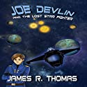 Joe Devlin and the Lost Star Fighter: Space Academy Series, Book 2 (       UNABRIDGED) by James R. Thomas, Anca Marginean Narrated by Amber Neko Meador