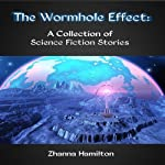 The Wormhole Effect: A Collection of Science Fiction Stories | Zhanna Hamilton
