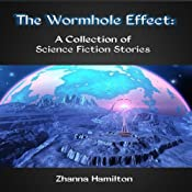 The Wormhole Effect: A Collection of Science Fiction Stories | [Zhanna Hamilton]