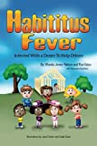 Habititus Fever: Infected With a Desire To Help Others
