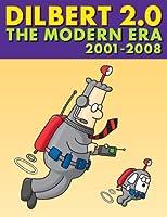 Dilbert 2.0: The Modern Era, 2001 to 2008