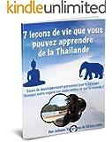 7 le�ons de vie que vous pouvez apprendre de la Tha�lande