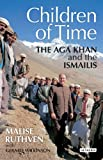 img - for The Children of Time: The Aga Khan and the Ismailis book / textbook / text book