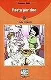 Pasta per due: Lektüre (ohne Audio-CD)