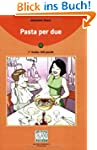 Pasta per due: Lekt�re (ohne Audio-CD)