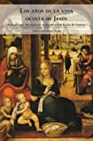 img - for Los a os de la vida oculta de Jes s (Spanish Edition) book / textbook / text book