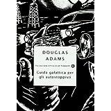 Guida galattica per gli autostoppistidi Douglas Adams